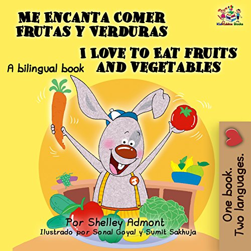 Lesson Free Kids Spanish (Me Encanta Comer Frutas y Verduras - I Love to Eat Fruits and Vegetables (Spanish English Bilingual Collection))