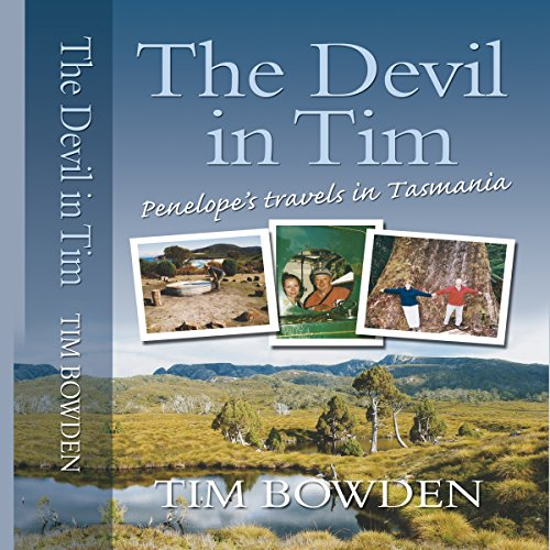 The Devil in Tim: Penelope's Travels in Tasmania