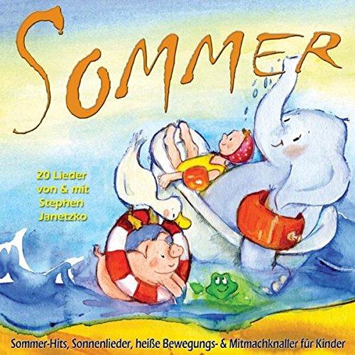 Sommer: 20 Sommer-Hits, Sonnenlieder, heiße Bewegungs- & Mitmachknaller für Kinder