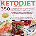 Keto Diet Cookbook: 350 Delicious Ketogenic Recipes to Burn Fat, Lose Weight, Become Healthier, and Living the Keto Lifestyle | Jessica C. Harwell