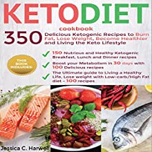 Keto Diet Cookbook: 350 Delicious Ketogenic Recipes to Burn Fat, Lose Weight, Become Healthier, and Living the Keto Lifestyle Audiobook by Jessica C. Harwell Narrated by Melanie Carey
