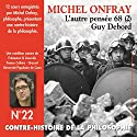 Contre-histoire de la philosophie 22.1: L'autre pensée 68 - Guy Debord Speech by Michel Onfray Narrated by Michel Onfray