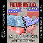 Future History : The 2190 A.D. Edition | Jeffrey Sackett,Hugo Gottfried