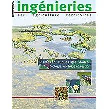 Plantes aquatiques d'eau douce : biologie, écologie et gestion (French Edition)