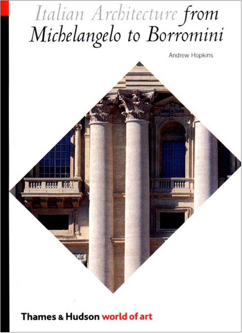 Italian Architecture from Michelangelo to Borromini (World of Art) PDF