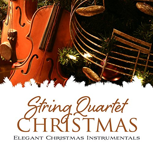 The Holly And The Ivy (A String Quartet Christmas: Elegant Christmas Instrumentals Version)