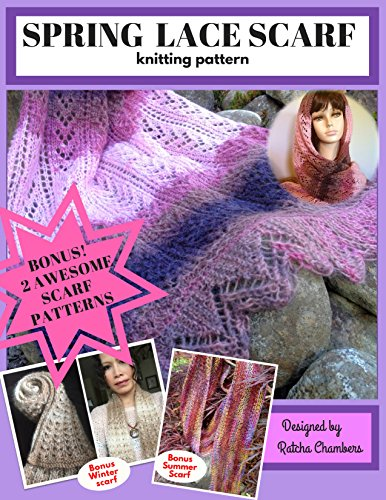 Spring Lace Scarf Knitting Pattern : 2 Awesome Bonus of Airy Summer Scarf and Easy Lacy Winter Scarf