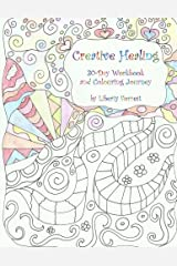 Creative Healing: 30-Day Workbook and Colouring Journey Paperback