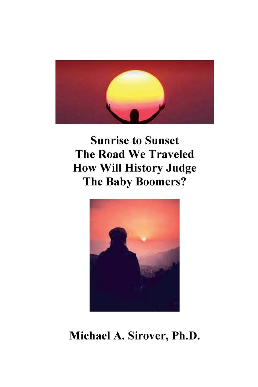 Download Sunrise to Sunset The Road We Traveled How Will History Judge the Baby Boomers? ebook