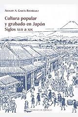 Cultura popular y grabado en Japón (centro de estudios de Asia y Africa) (