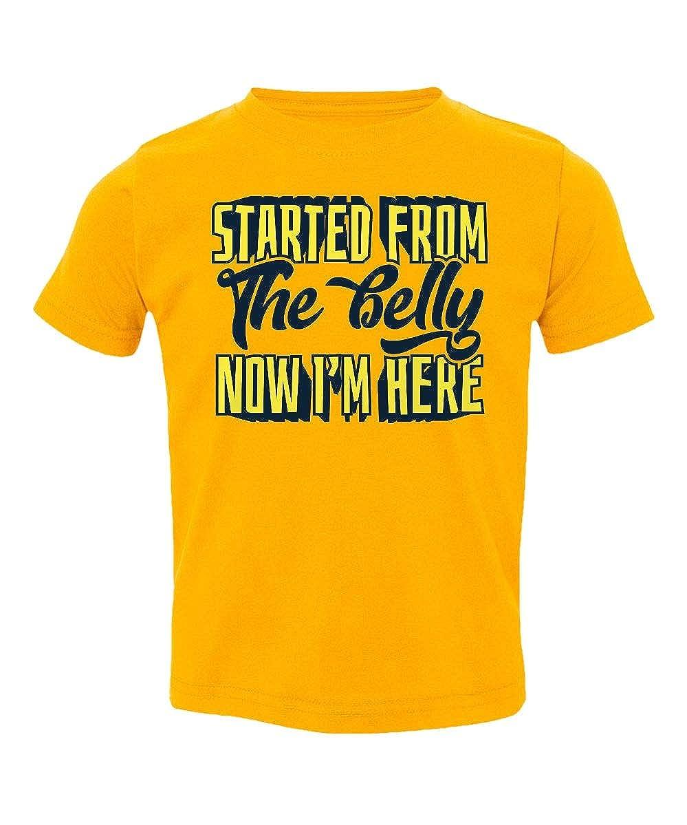 Societee Started from The Belly Now Im Here Funny Drake Little Kids Girls Boys Toddler T-Shirt