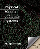 Physical Models of Living Systems by