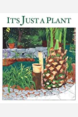 It's Just a Plant: A Children's Story of Marijuana Hardcover