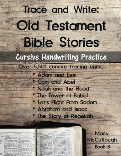 Trace and Write: Old Testament Bible Stories: Cursive Handwriting Practice Workbook (Learning With the Bible) (Volume 2)