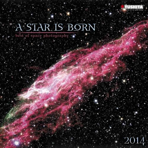 A Star is Born 2014. Mindful edition: Best of space photography (Mindful Editions)
