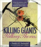 Killing Giants, Pulling Thorns, Charles R. Swindoll, 0310420407