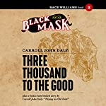 Three Thousand to the Good: Race Williams, Book 2 | Carroll John Daly