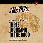 Three Thousand to the Good: Race Williams, Book 2 | Carroll John Daly