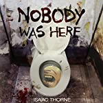 Nobody Was Here | Isaac Thorne
