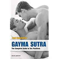 Gayma Sutra: The Complete Guide to Sex Positions