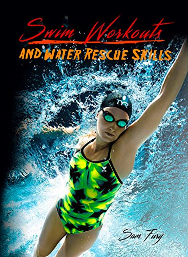 Swim Workouts and Water Rescue Skills by Sam Fury