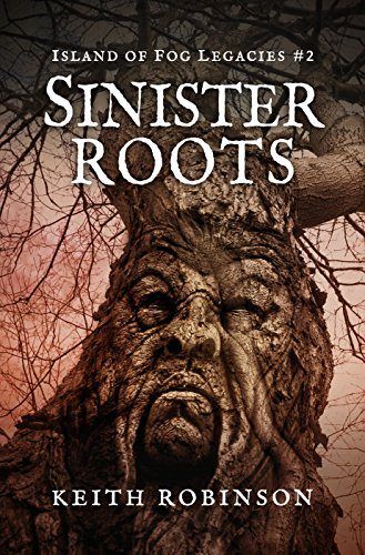 Sinister Roots (Island of Fog Legacies (Fog Island)