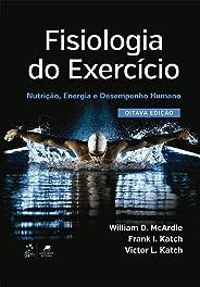 Fisiologia do Exercício - Nutrição, Energia e Desempenho Humano