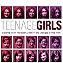 Teenage Girls: Exploring Issues Adolescent Girls Face and Strategies to Help Them Audiobook by Ginny Olson Narrated by Jessica Monarch
