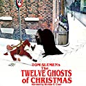 The Twelve Ghosts of Christmas Audiobook by Tom Slemen Narrated by Michael D. Crain