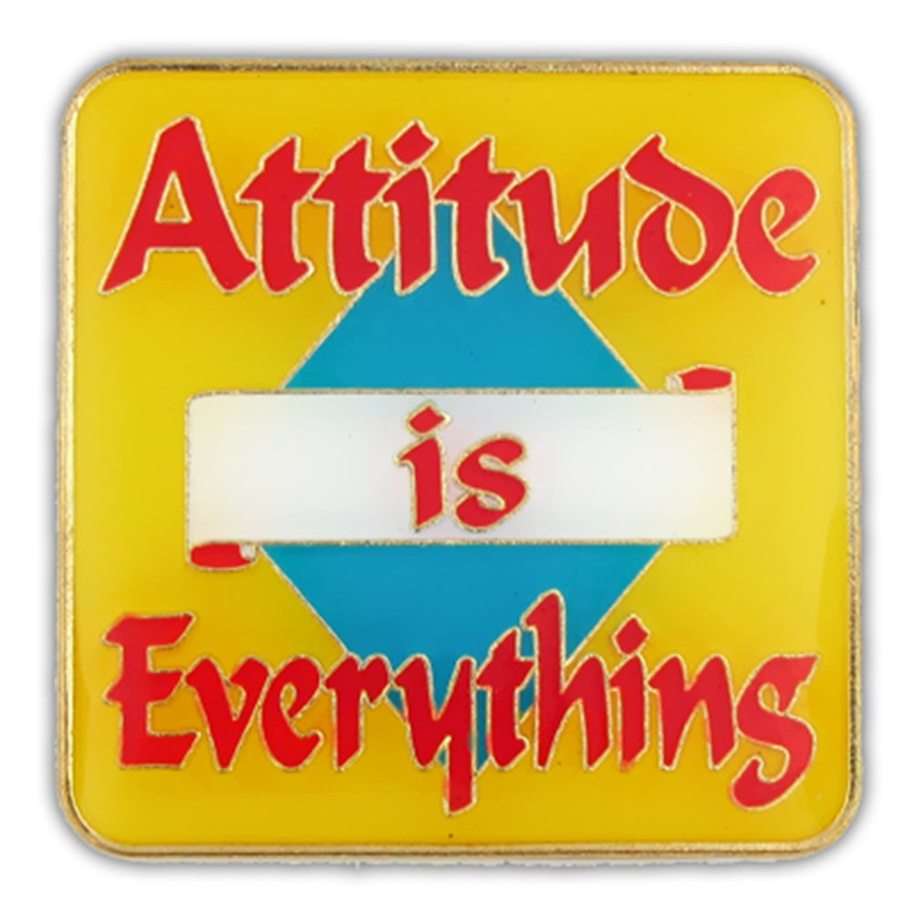 PinMart's Attitude is Everything Pin by PinMart