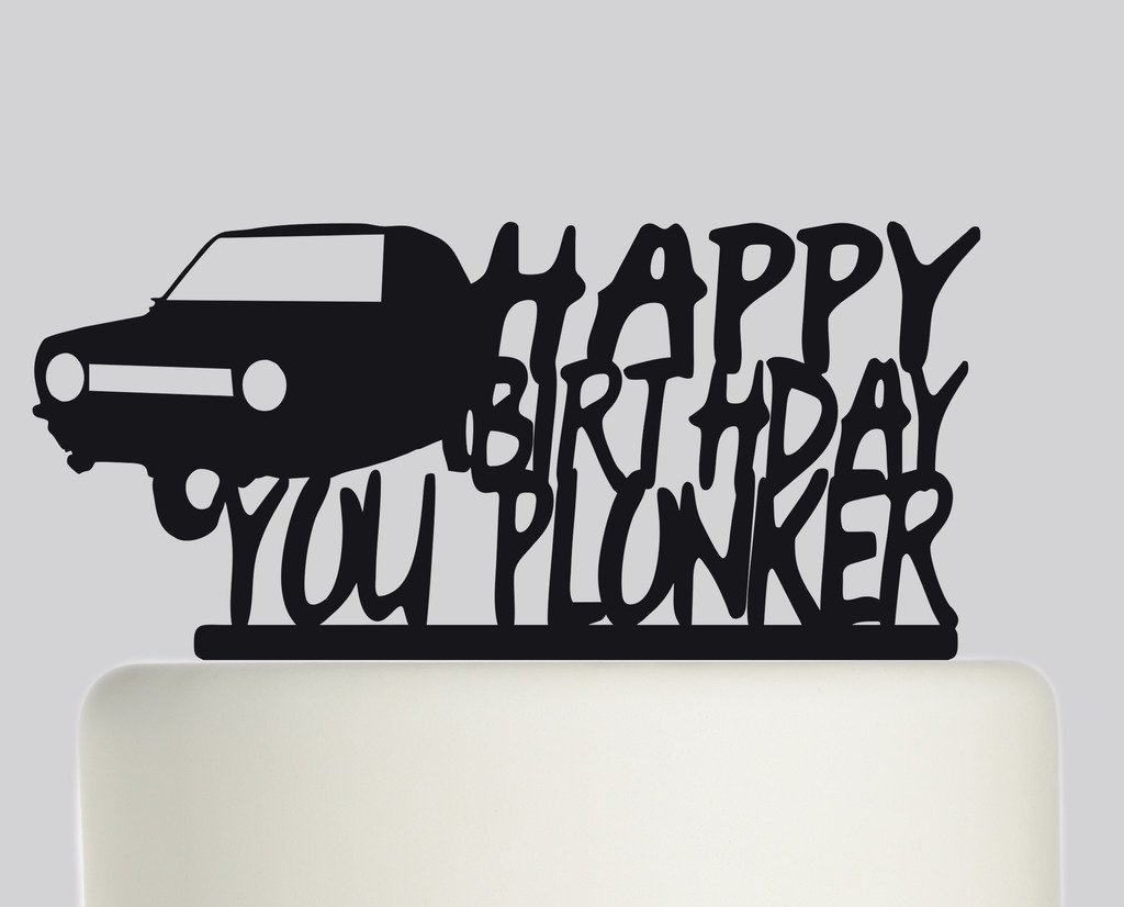Happy Birthday You Plonker - Only Fools and Horses inspired Acrylic ...