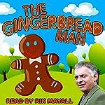 The Gingerbread Man | Mike Bennett