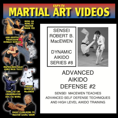 Dynamic Aikido - Video 8 - Advanced Aikido Defense Part 2