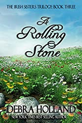 A Rolling Stone: Book Three in the Irish Sisters Trilogy (Montana Sky Series)