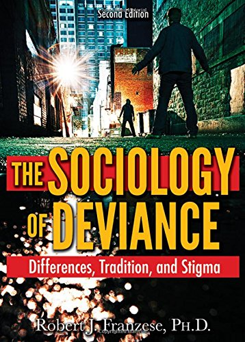 The Sociology of Deviance: Differences, Tradition, and Stigma