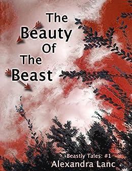 The Beauty of the Beast (Beastly Tales #1) (English Edition) de [Lanc, Alexandra]