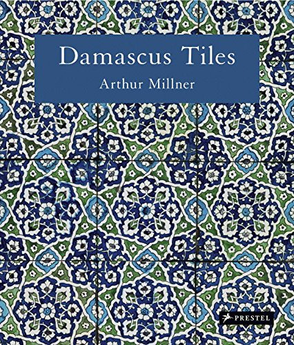 Damascus Tiles: Mamluk and Ottoman Architectural Ceramics from - Glass Canby