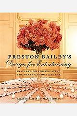 Preston Bailey's Design For Entertaining by Preston Bailey (2003-09-04) Hardcover