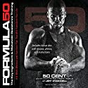 Formula 50: A 6-Week Workout and Nutrition Plan That Will Transform Your Life Audiobook by  50 Cent, Jeff O'Connell Narrated by Cary Hite