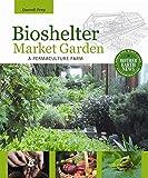 Bioshelter Market Garden: A Permaculture Farm