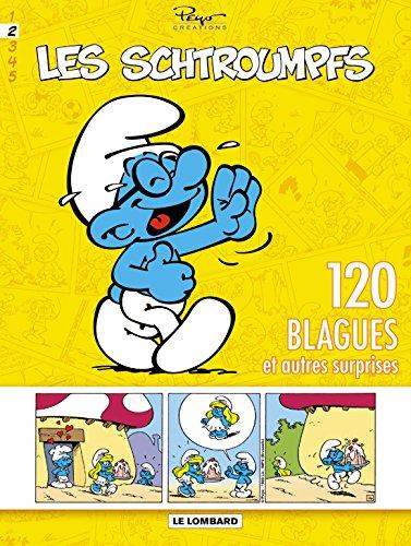 Schtroumpfs (120 Blagues) - tome 2 - 120 blagues et autres surprises T2 Album – 3 juillet 2008 Peyo Le Lombard 2803623862 mev09/2803623862