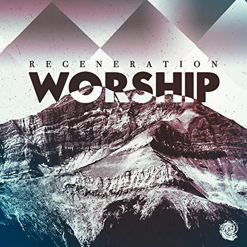 Regeneration Worship - Regeneration Worship (2018)