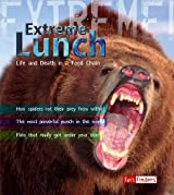Extreme Lunch: Life and Death in the Food Chain (Fact Finders: Extreme!)
