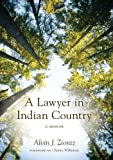 A Lawyer in Indian Country, Alvin J. Ziontz, 0295992352
