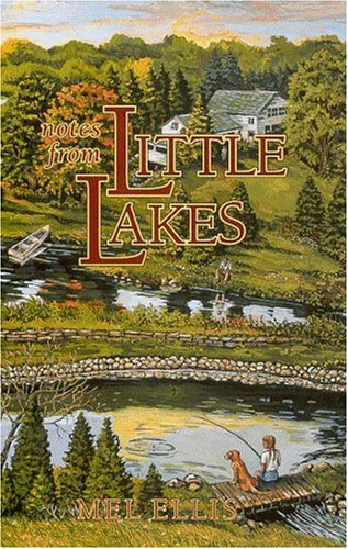 Notes from Little Lakes: The Story of a Family and Fifteen Acres (Outdoor Essays & Reflections)