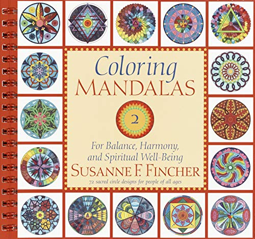 Coloring Mandalas 2: For Balance, Harmony, and Spiritual Well-Being (An Adult Coloring Book) (Vol 2) by Unknown