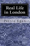 Real Life in London, Pierce Egan, 1497388082