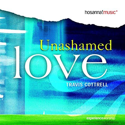 Unashamed Love -