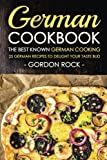 German Cookbook - The Best Known German Cooking: 25 German Recipes to Delight Your Taste Bud