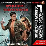 Operation: Thrustmaster: Rock Hardin: Agent of A.S.S., Book 1 | Alana Melos